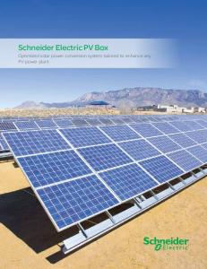 Schneider Electric PV Box. Optimized solar power conversion system tailored to enhance any PV power plant