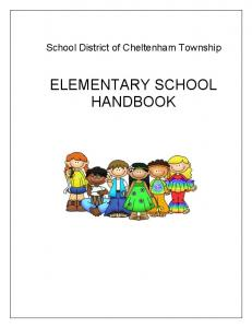 School District of Cheltenham Township ELEMENTARY SCHOOL HANDBOOK