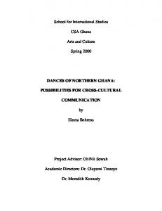 School for International Studies. CSA Ghana. Arts and Culture. Spring 2000 DANCES OF NORTHERN GHANA: POSSIBILITIES FOR CROSS-CULTURAL COMMUNICATION