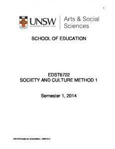 SCHOOL OF EDUCATION EDST6722 SOCIETY AND CULTURE METHOD 1. EDST6722 Society and Culture Method 1, UNSW 2013
