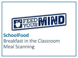 SchoolFood Breakfast in the Classroom Meal Scanning