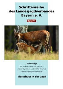 Schriftenreihe des Landesjagdverbandes Bayern e. V