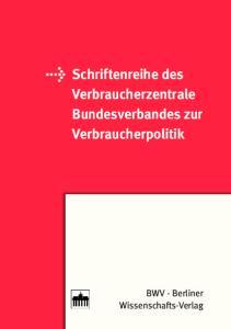 Schriftenreihe des Verbraucherzentrale Bundesverbandes zur Verbraucherpolitik
