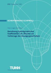 SCHRIFTENREIHE SCHIFFBAU. Berechnung hydrodynamischer Koeffizienten von Ubooten zur Vorhersage des Bewegungsverhaltens