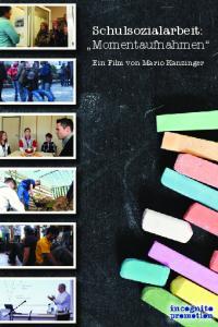 Schulsozialarbeit: Momentaufnahmen. Ein Film von Mario Kanzinger