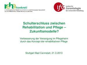 Schulterschluss zwischen Rehabilitation und Pflege Zukunftsmodelle?