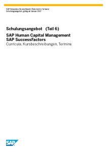 Schulungsangebot (Teil 6) SAP Human Capital Management SAP SuccessFactors Curricula, Kursbeschreibungen, Termine
