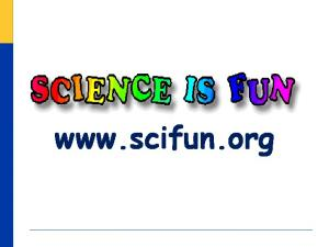 Science is Fun and the Joy of Learning