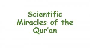 Scientific Miracles of the Qur an