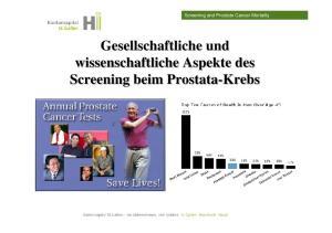Screening and Prostate Cancer Mortality. Gesellschaftliche und wissenschaftliche Aspekte des Screening beim Prostata-Krebs