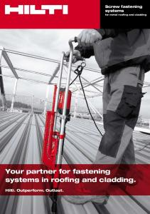 Screw fastening systems. for metal roofing and cladding. Your partner for fastening systems in roofing and cladding. Hilti. Outperform. Outlast