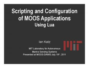 Scripting and Configuration of MOOS Applications Using Lua