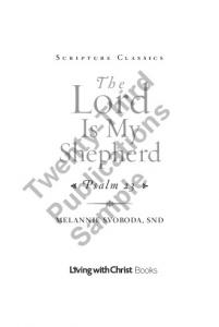 Scripture Classics. Twenty-Third. The. Lord. Publications. Is My Shepherd. Sample. G Psalm 23 I MELANNIE SVOBODA, SND. Books
