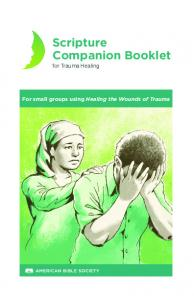 Scripture Companion Booklet for Trauma Healing. For small groups using Healing the Wounds of Trauma