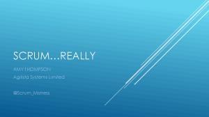 SCRUM REALLY. AMY THOMPSON Agilista Systems