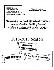 Season. Life s a Journey! Once Upon a Mattress. Montezuma-Cortez High School Theatre is Back for Another Exciting Season!