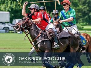 SEASON PREVIEW SUMMER, 2016 OAK BROOK POLO CLUB 2016 SEASON PREVIEW & STATUS REPORT