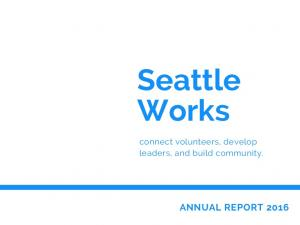 Seattle Works. connect volunteers, develop leaders, and build community