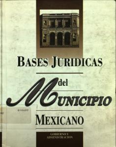SECRETARIA DE GOBERNACION BASES JURIDICAS DEL MUNICIPIO MEXICANO