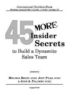 Secrets. Insider. to Build a Dynamite Sales Team. International Builders Show MELINDA BRODY, MIRM, JODY PILKA, MIRM & JOHN A