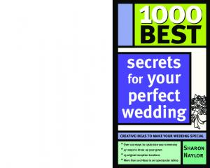 secrets perfect wedding for your Sharon Naylor CREATIVE IDEAS TO MAKE YOUR WEDDING SPECIAL