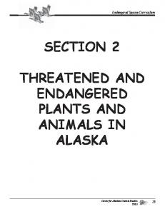 SECTION 2 THREATENED AND ENDANGERED PLANTS AND ANIMALS IN ALASKA