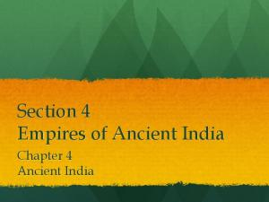 Section 4 Empires of Ancient India. Chapter 4 Ancient India
