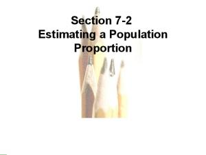 Section 7-2 Estimating a Population Proportion