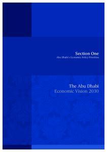 Section One Abu Dhabi s Economic Policy Priorities. The Abu Dhabi Economic Vision 2030