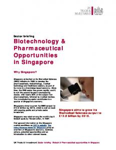 Sector briefing Biotechnology & Pharmaceutical Opportunities in Singapore. Why Singapore?