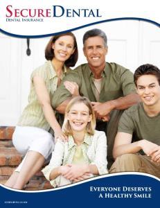 SecureDental. Everyone Deserves A Healthy Smile. Dental Insurance SECDEN-IBR-FLIC-CO-1014