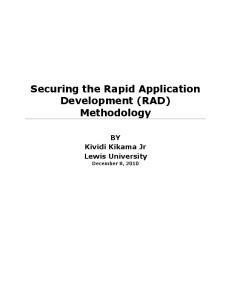 Securing the Rapid Application Development (RAD) Methodology. BY Kividi Kikama Jr Lewis University