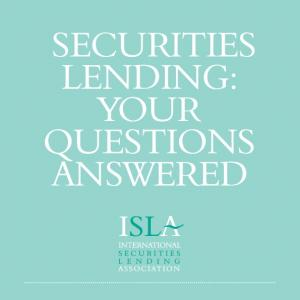 SECURITIES LENDING: YOUR QUESTIONS ANSWERED