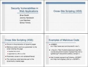Security Vulnerabilities in Web Applications. Cross-Site Scripting (XSS) Examples of Malicious Code. Cross Site Scripting (XSS)
