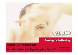 Seeing is believing. Digital & Interlaced: Moving forward by stepping back?