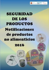 SEGURIDAD DE LOS PRODUCTOS Notificaciones de productos no alimenticios 2016
