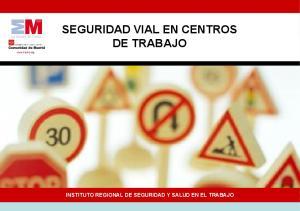 SEGURIDAD VIAL EN CENTROS DE TRABAJO INSTITUTO REGIONAL DE SEGURIDAD Y SALUD EN EL TRABAJO