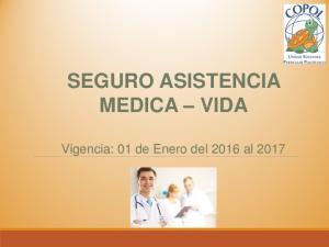 SEGURO ASISTENCIA MEDICA VIDA. Vigencia: 01 de Enero del 2016 al 2017