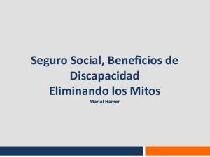 Seguro Social, Beneficios de Discapacidad Eliminando los Mitos. Mariel Hamer