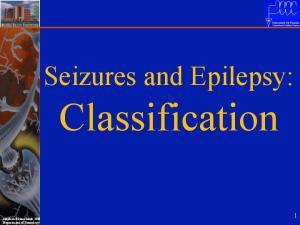 Seizures and Epilepsy: Classification. Stephan Eisenschenk, MD Department of Neurology
