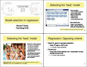 Selecting the best model. Model selection in regression. Selecting the best model. Regression: Opposing criteria. Michael Friendly Psychology 6140