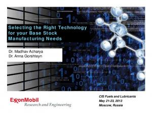 Selecting the Right Technology for your Base Stock Manufacturing Needs