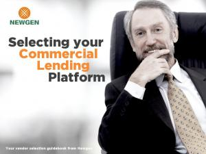 Selecting your Commercial Lending Platform