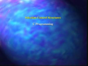 Selection Control Structures. C Programming