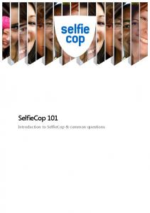 SelfieCop 101. Introduction to SelfieCop & common questions