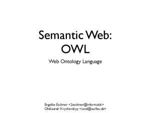 Semantic Web: OWL. Web Ontology Language. Engelke Eschner Oleksandr Krychevskyy