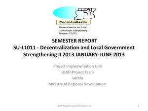 SEMESTER REPORT SU-L Decentralization and Local Government Strengthening II 2013 JANUARY-JUNE 2013