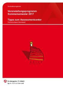 Semesterprogramm. Veranstaltungsprogramm Sommersemester Tipps zum Assessmentcenter Hochschulteam Darmstadt