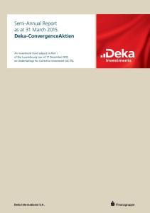 Semi-Annual Report as at 31 March Deka-ConvergenceAktien