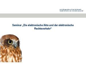 Seminar Die elektronische Akte und der elektronische Rechtsverkehr